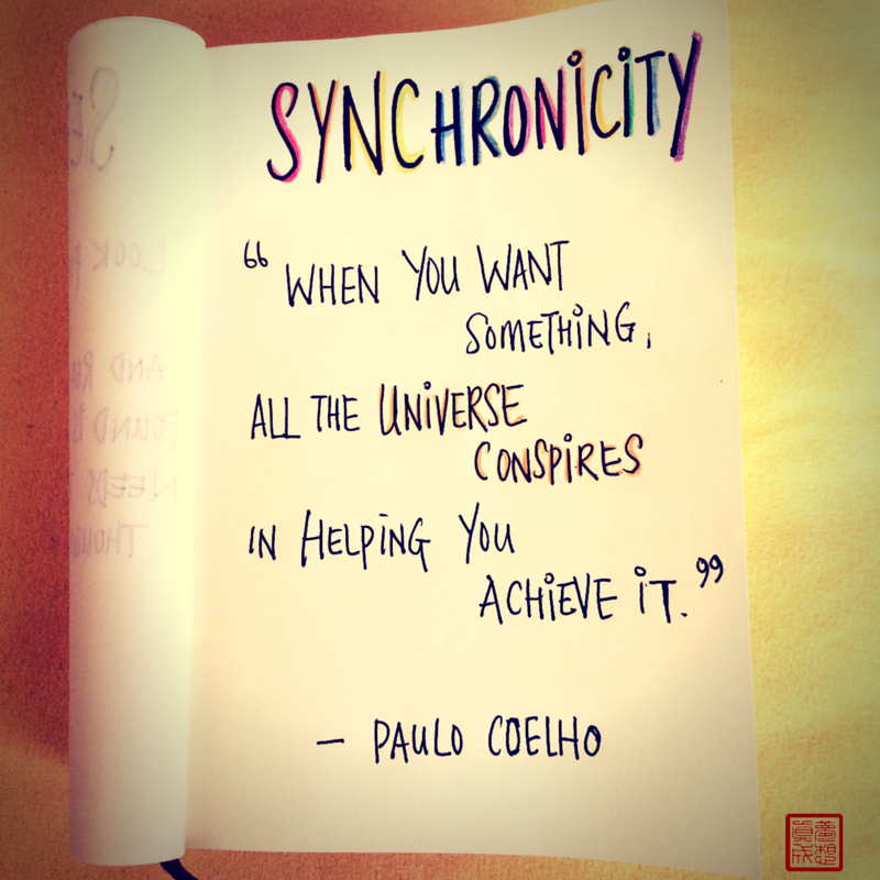 """When you want something, all the Universe conspires in helping you achieve it. "" - Paulo Coelho"