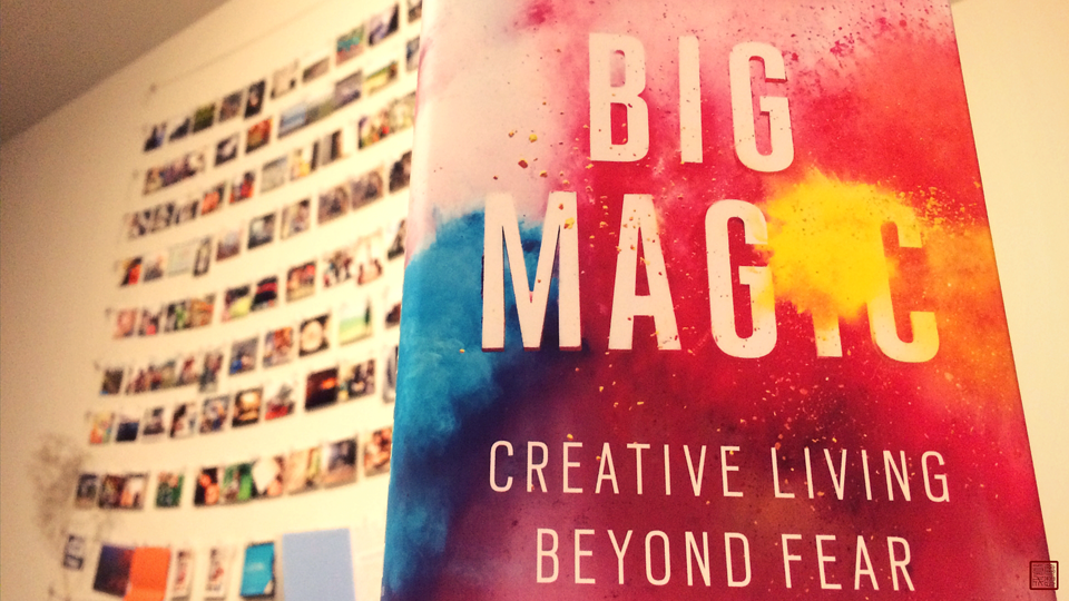 #BigMagic by Elizabeth Gilbert