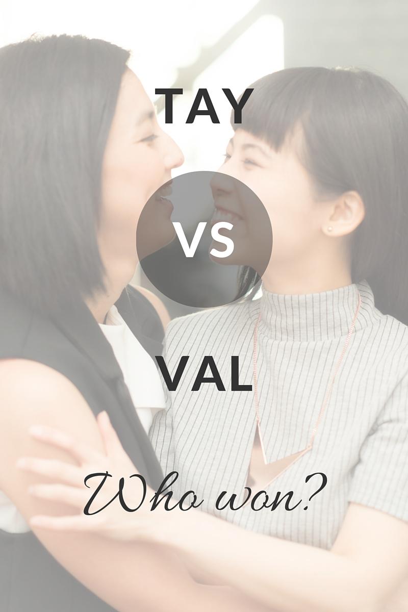 Tay VS Val