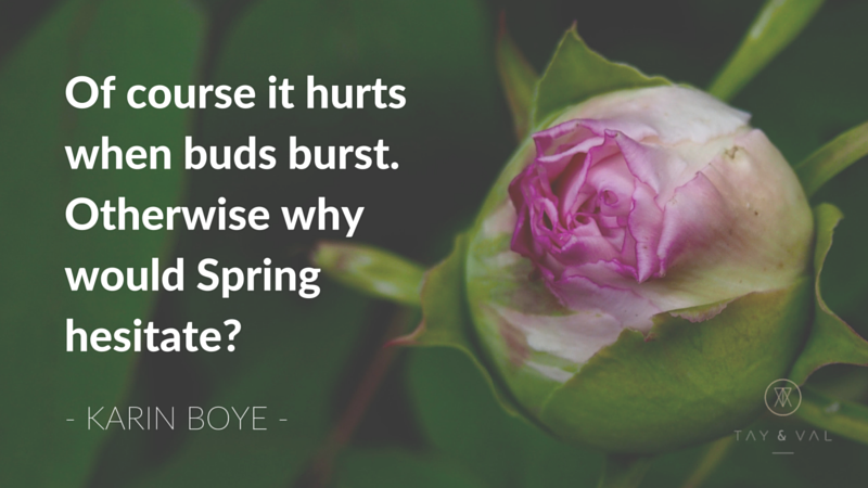 Of course it hurts when buds bloom
